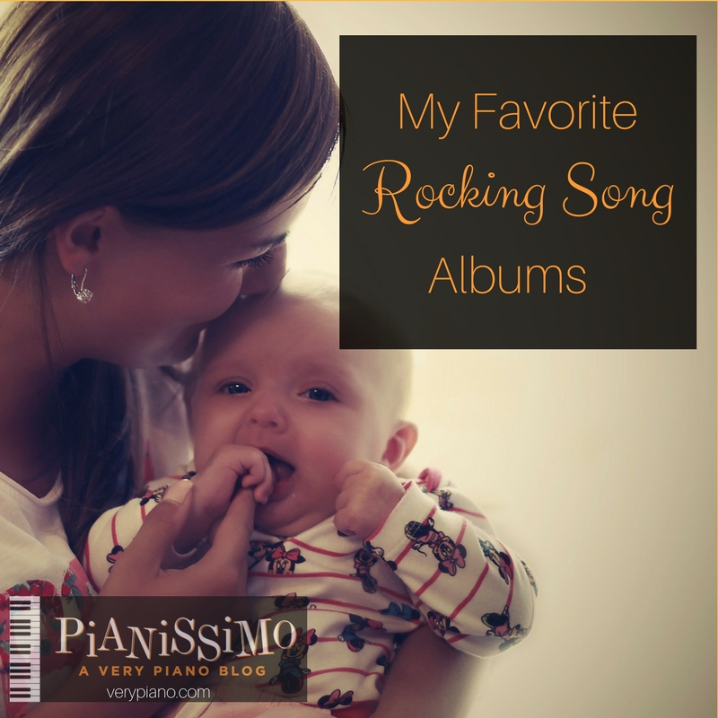 Rocking Songs and Lullabies for Young Children – My Two Favorite Albums