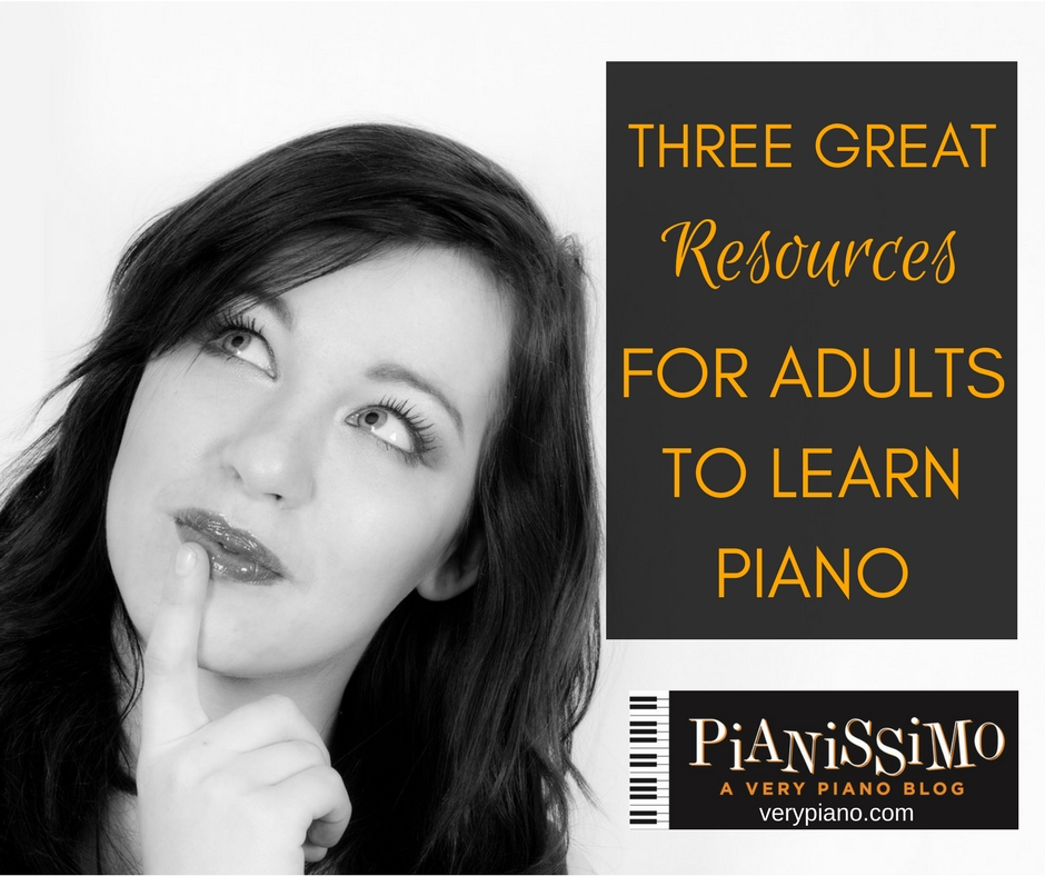 Three Awesome Resources For Adults Who Want To Play Piano
