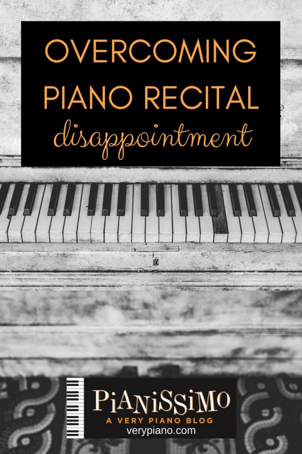 Overcoming Piano Recital Disappointment