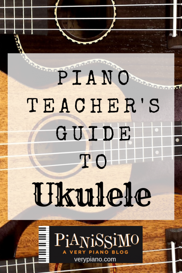 Piano Teacher's Guide To Ukulele