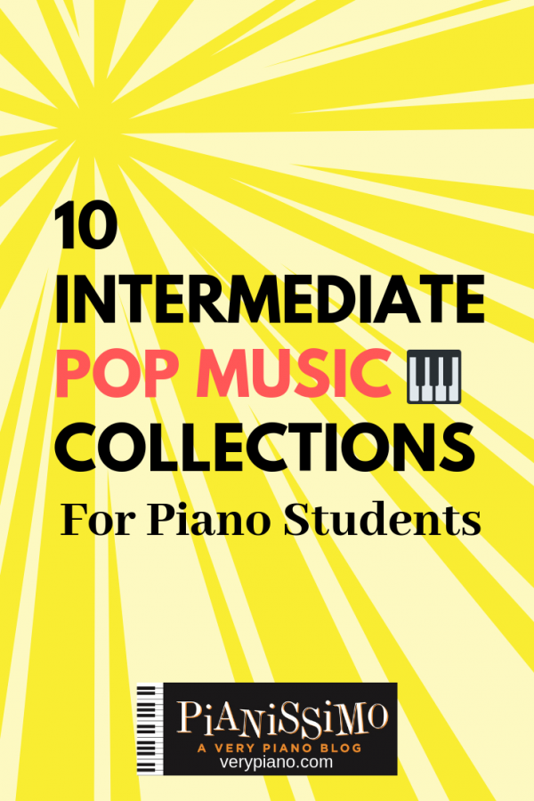10 Intermediate Pop Collections For Piano Students