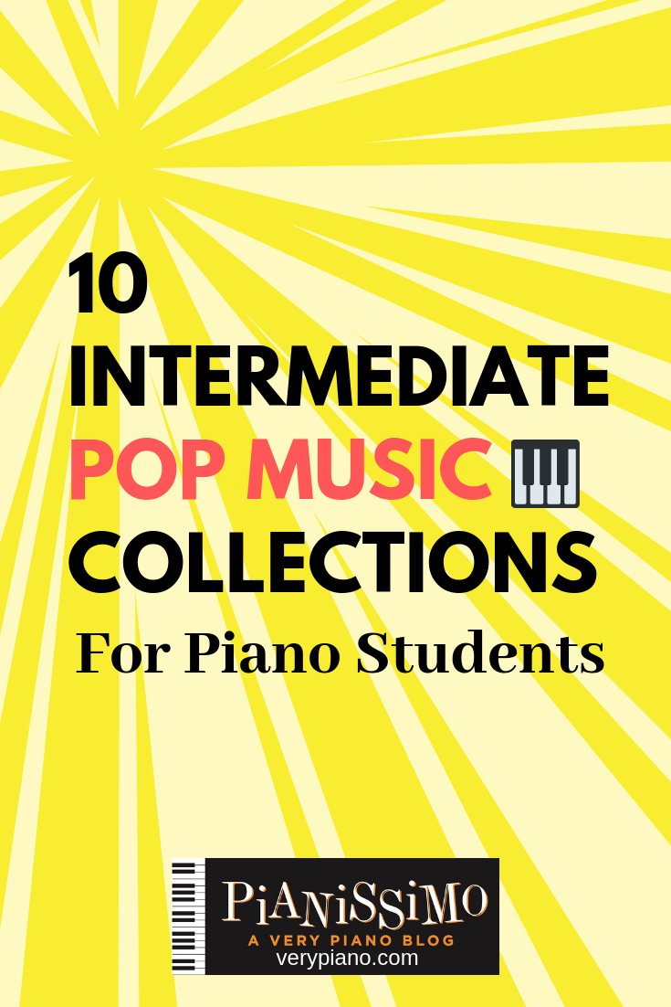 10 Intermediate Pop Collections For Piano Students | pianissimo