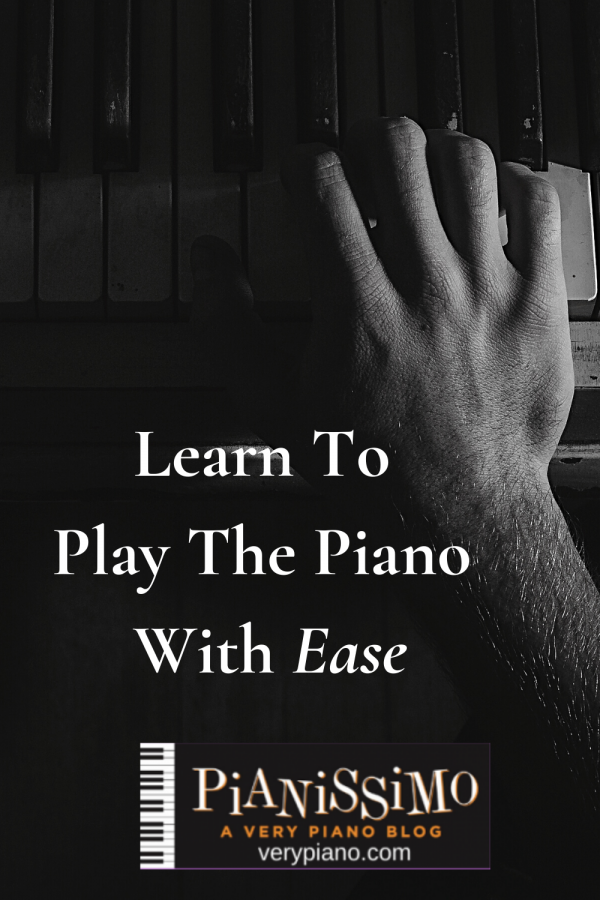 Playing The Piano With Ease: How To Avoid Injury and Discomfort